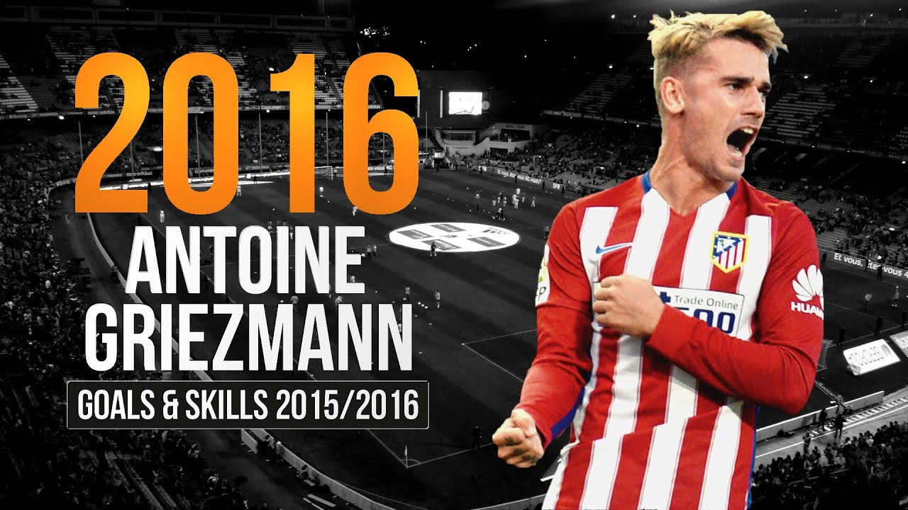 Antoine Griezmann 20152016 Amazing Goals Skills Atletico
