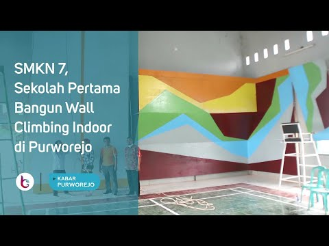 SMKN 7, Sekolah Pertama Bangun Wall Climbing Indoor di Purworejo