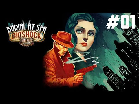 Bioshock Infinite: Burial at Sea (EP1) - Part 1 || THE INVESTIGATION BEGINS
