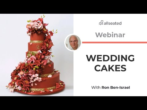 Wedding Cakes With The Legendary Ron Ben-Israel | Allseated Webinar