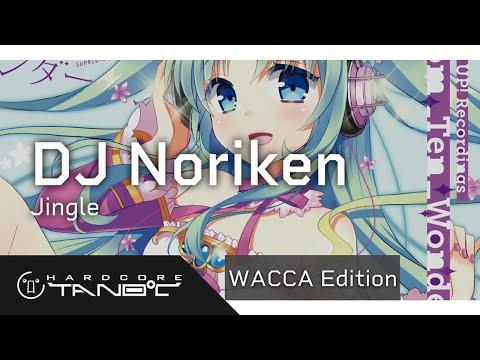 DJ Noriken - Jingle【WACCA Edition】