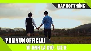Vì Anh Là Gió Lil' K [ Video Lyrics ]