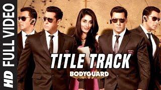 FULL SONG: 'Bodyguard (Title Track) |  Ft. 'Salman Khan', Katrina Kaif