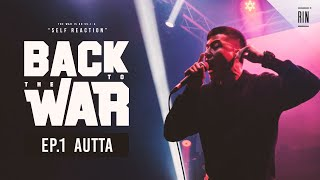 EP.1 : AUTTA - BACK TO THE WAR | RAP IS NOW