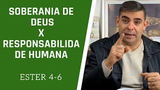 Soberania de Deus e responsabilidade humana - Et 4-6