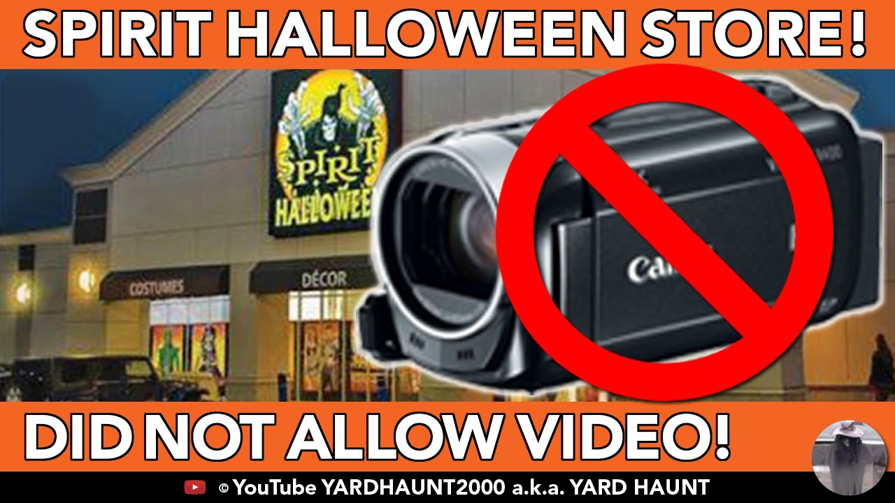 SPIRIT HALLOWEEN NOT ALLOWED TO VIDEOTAPE OR TAKE PICTURES IN ...