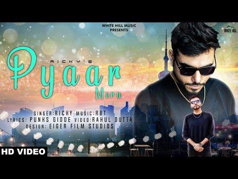 Pyaar Mera (Full Song) Ricky | New Punjabi Songs 2018 | White Hill Music