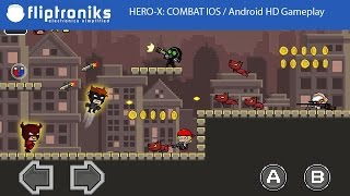 HERO-X: COMBAT IOS / Android HD Gameplay - Fliptroniks.com