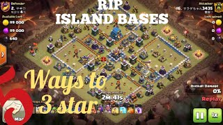 5 ways to 3 star th12 island bases (Bats,electro,bowlers,witch,miners) CoC