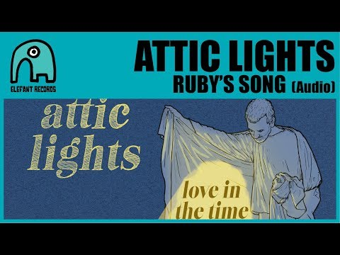 ATTIC LIGHTS - Ruby's Song [Audio] Mp3