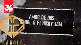 Amor De Dos - Karol G Feat Nicky Jam l Karaoke