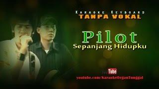 Pilot - Sepanjang Hidupku | Karaoke Keyboard Tanpa Vokal