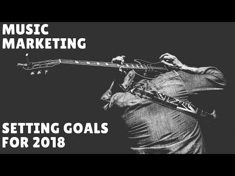 Music Marketing & Promotion | Settings Goals For 2018