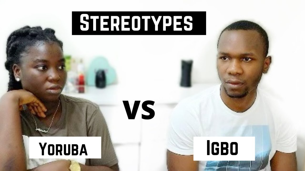 Download STEROTYPES ABOUT IGBO VS YORUBA PEOPLE