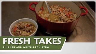 Chicken And White Bean Stew: Fresh Takes