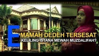 Mamah Dedeh Bingung Pertama Kali Ke Rumah Mewah Muzdalifah
