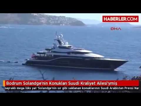 Bodrum Solandge'nin Konukları Suudi Kraliyet Ailesi'ymiş