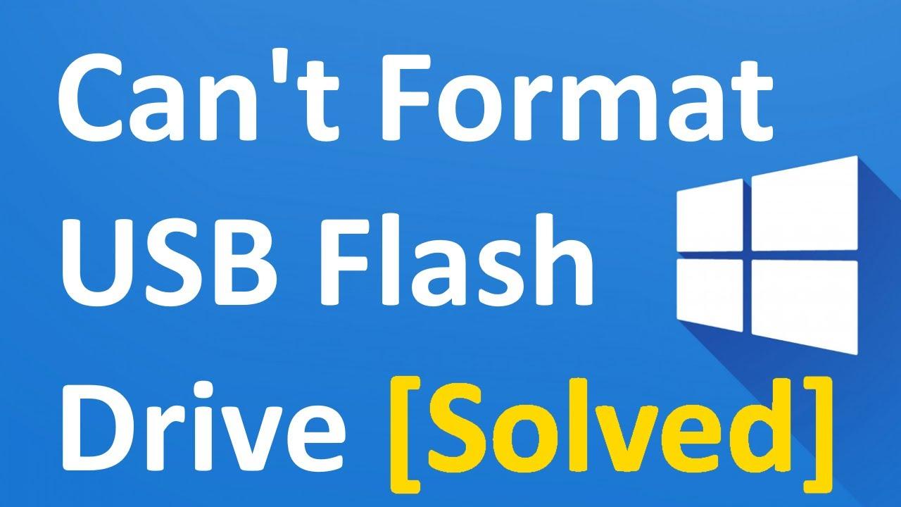 Fix Cannot format USB flash drive windows 10
