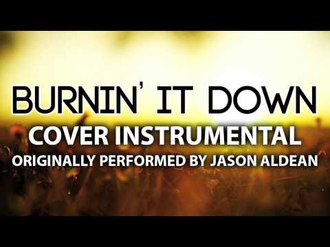 Burnin' It Down (Cover Instrumental) [In The Style Of Jason Aldean]