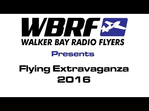 WBRF 2016 Flying Extravaganza Highlights