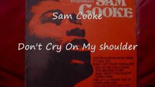 Watch Sam Cooke Dont Cry On My Shoulder video