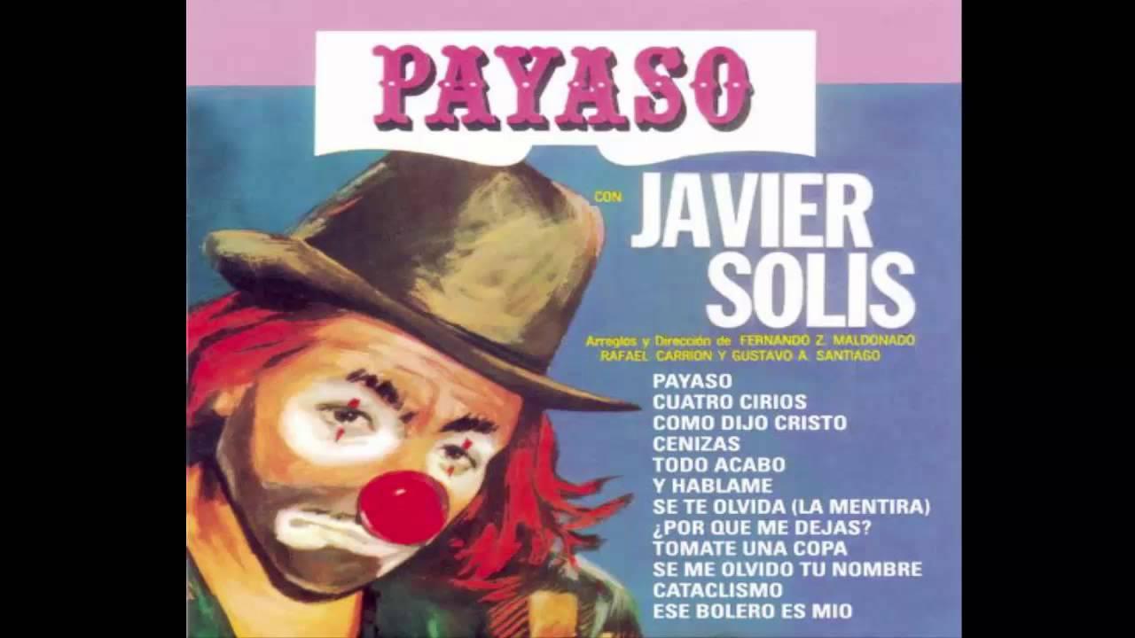 Javier Solis-Payaso (Cuatro Cirios) - YouTube