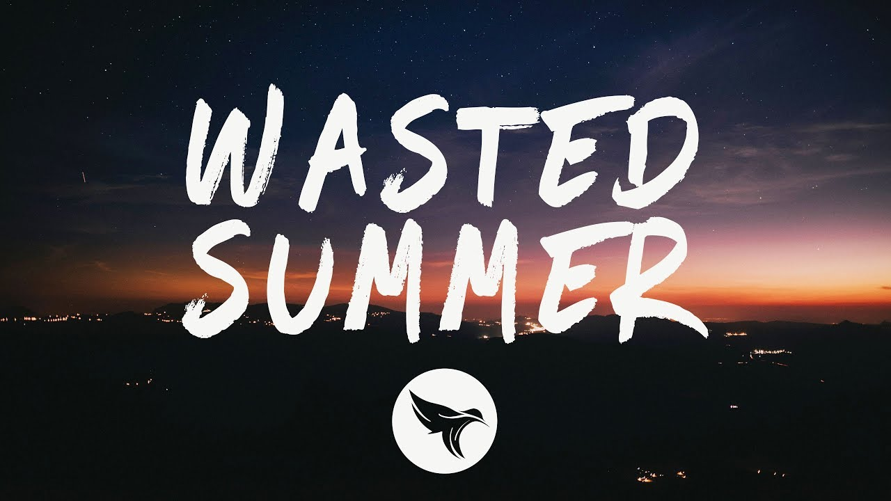 teamwork. x Loote x John K - Wasted Summer (Lyrics)