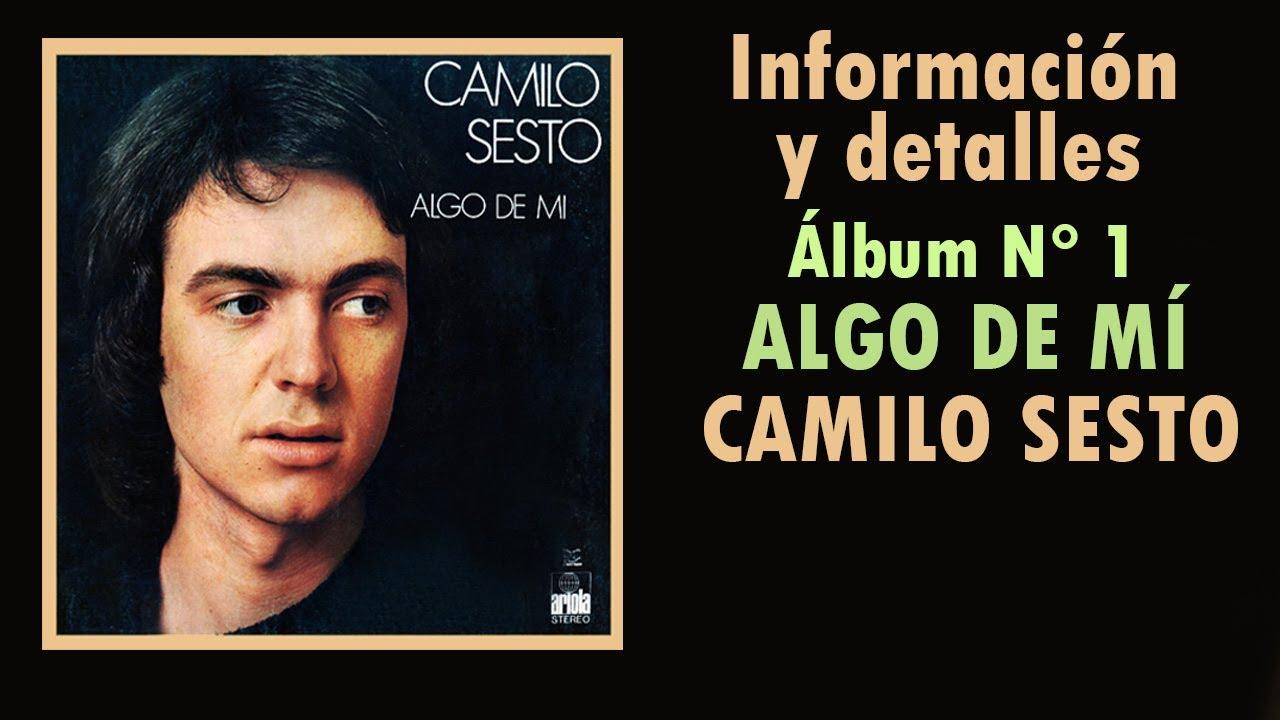 Camilo Sesto álbum 01 Algo De Mi 1972 Discografía Y Notas La Información Que Desconocías Youtube