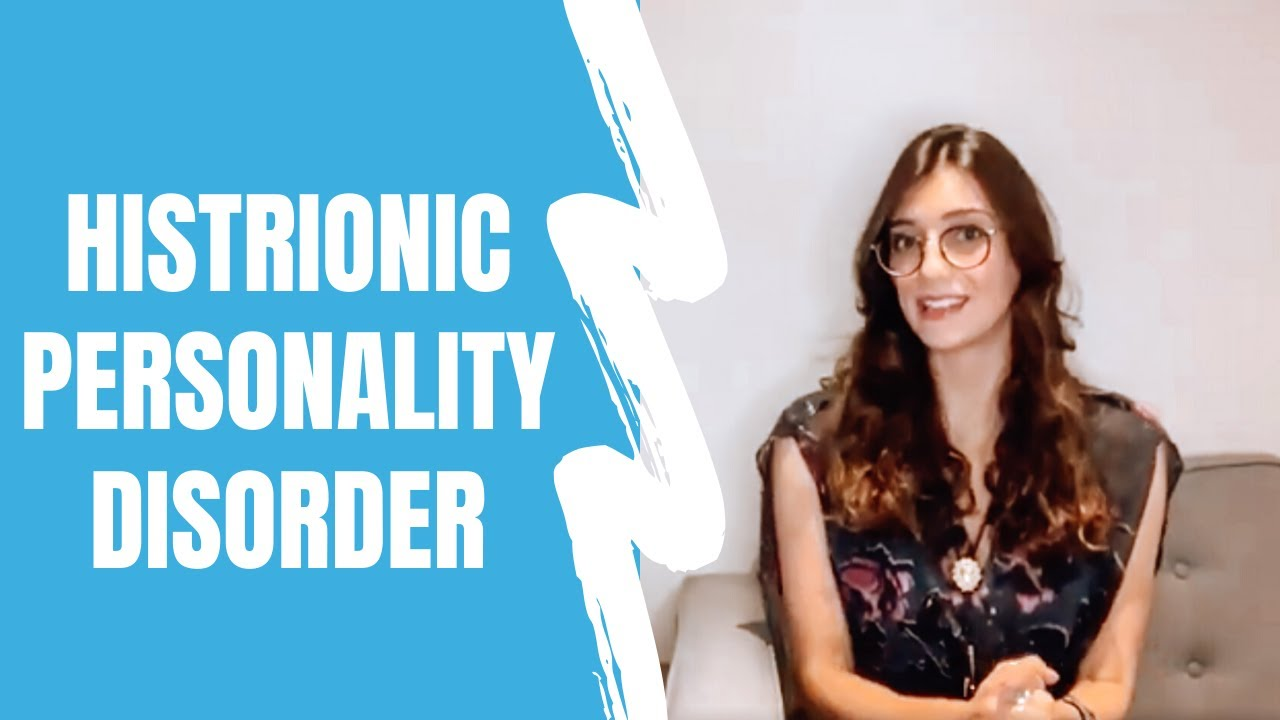 What is Histrionic Personality Disorder? Symptoms and