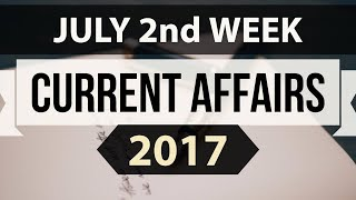 (English) July 2017 2nd week part 1 current affairs - IBPS,SBI,Clerk,Police,SSC CGL,RBI,UPSC,Bank PO