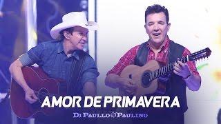 Di Paullo & Paulino - Amor de Primavera -