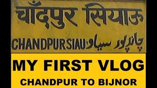 MY FIRST VLOG CHANDPUR TO BIJNOR BY TRAIN AND BIJNOR TO CHANDPUR BY BUS