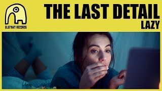 THE LAST DETAIL - Lazy [Official] YouTube Videos