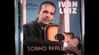 Ivan Luiz Sonho Realizado Cd Completo ,Gravadora A .Voz Da Libertaçao thumbnail