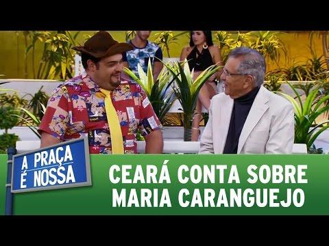 A Praça é Nossa (13/10/16) - Ceará conta sobre Maria Caranguejo