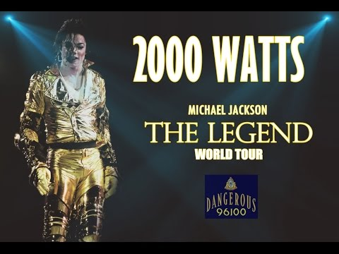 Michael Jackson - 2000 Watts - The Legend World Tour