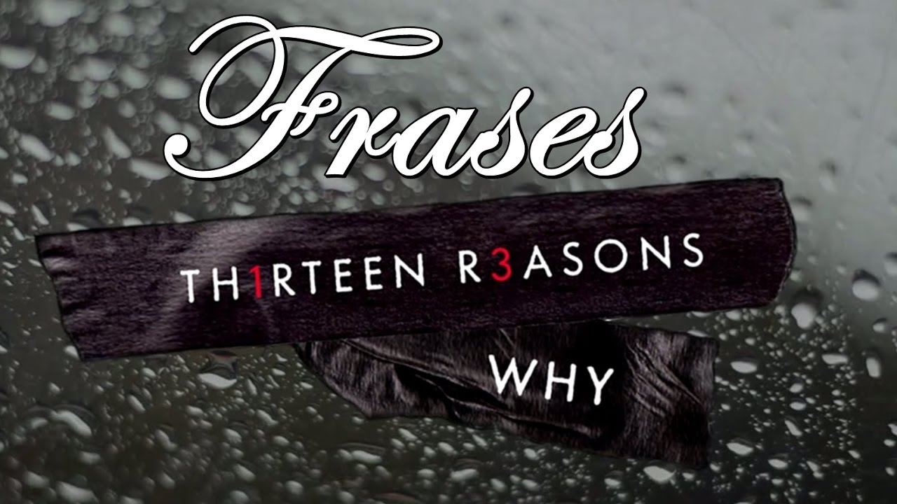 13 Reasons Why Libro Español Frases De 13 Reasons Why Por Trece Razones De Jay Asher Libros Series Y Frases