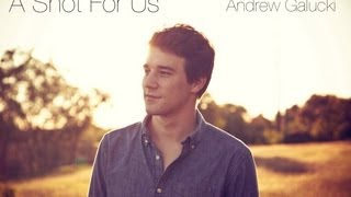 """""""A Shot for Us"""" - Andrew Galucki"""