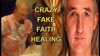 Crazy Fake Faith Healing