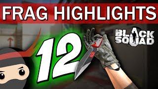 NINJA MODE - Frag Highlights #12 (Black Squad)