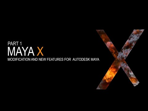Maya X - Mods and New Features for Autodesk Maya Part1