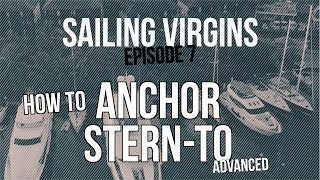 How To Anchor Stern To (Sailing Virgins) Ep.07