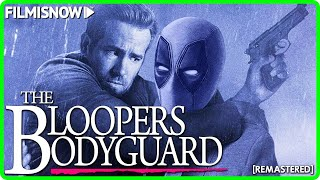 THE BLOOPERS BODYGUARD | a Ryan Reynolds Gags Compilation (remastered)