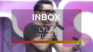 Video Lyla - Turis (Live on Inbox) download MP3, 3GP, MP4, WEBM, AVI, FLV Agustus 2017
