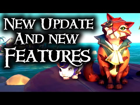 A NEW UPDATE AND NEW FEATURES // SEA OF THIEVES - Cats and Ships of Fortune!
