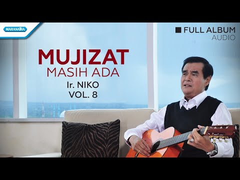Mujizat Masih Ada Vol.8 -  Ir. Niko (Audio full album)