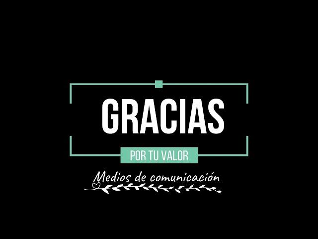 #GraciasXTuValor, profesionales de los medios de comunicación