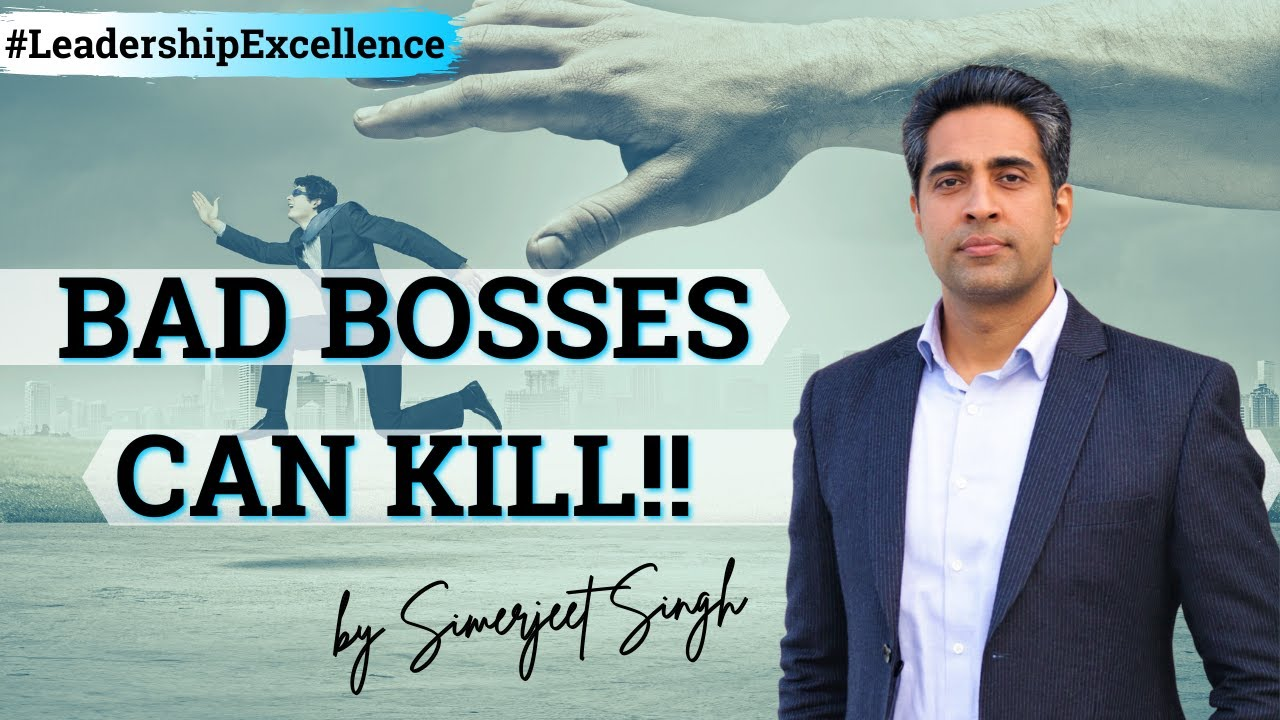 Bad Bosses can KILL! Literally! Leadership Excellence Series