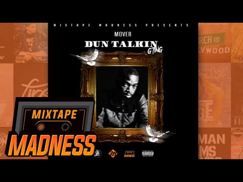 Mover - Dun Talkin (G Ting) (MM Exclusive) | @MixtapeMadness