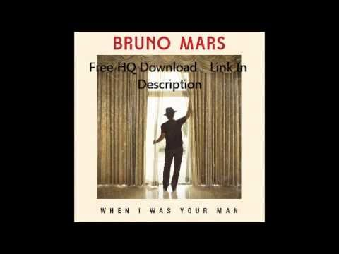 When I Was Your Man - Bruno Mars - Free HQ Download